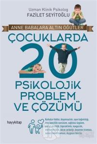 Çocuklarda 20 Psikolojik Problem ve Çözümü