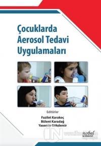 Çocuklarda Aerosol Tedavi Uygulamaları Fazilet Karakoç