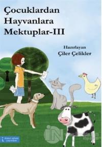 Çocuklardan Hayvanlara Mektuplar - 3