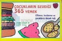 Çocukların Sevdiği 365 Yemek Eğlence, Beslenme ve Çocukların Damak Tadı