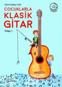 Çocuklarla Klasik Gitar (Kitap 1)