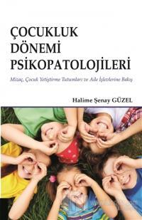 Çocukluk Dönemi Psikopatolojileri Halime Şenay Güzel