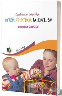 Çocukluktan Erişkinliğe Otizm Spektrum Bozukluğu