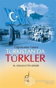 Coğrafya'dan Vatana Türkistan'da Türkler