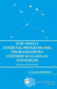 Çok Amaçlı Doğrusal Programlama Problemlerinin Çözümde Kullanılan Yöntemler (Açıklayıcı Örneklerle)