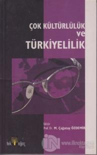 Çok Kültürlülük ve Türkiyelilik %10 indirimli M. Çağatay Özdemir