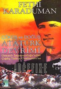 Atatürk Devrimi - Çöküş ve Doğuş