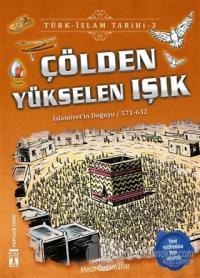 Çölden Yükselen Işık / Türk - İslam Tarihi 3
