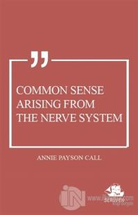 Common Sense Arising From the Nerve System