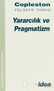 Copleston Felsefe Tarihi Yararcılık ve Pragmatizm Cilt: 8 Bölüm a