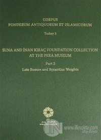 Corpus Ponderum Antiquorum et İslamicorum Turkey 3  Part 2 Late Roman and Byzantine Weights (Ciltli)