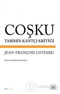 Coşku: Tarihin Kantçı Kritiği Jean-François Lyotard
