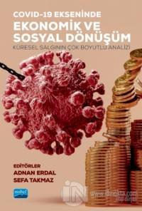 Covid-19 Ekseninde Ekonomik ve Sosyal Dönüşüm