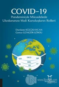 COVID-19 Pandemisiyle Mücadelede Uluslararası Mali Kuruluşların Rolleri