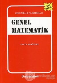 Çözümlü ve Alıştırmalı Genel Matematik