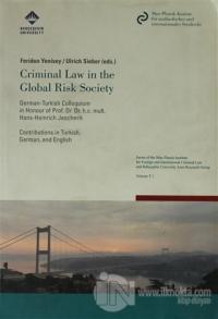 Criminal Law in the Global Risk Society / Risk Altındaki Global Dünya Toplumu ve Ceza Hukuku