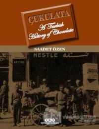 Çukulata, A Turkish History Of Chocolate (Ciltli)