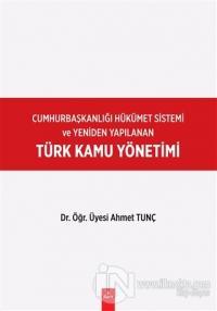 Cumhurbaşkanlığı Hükümet Sistemi ve Yeniden Yapılanan Türk Kamu Yönetimi