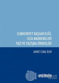 Cumhuriyet Başsavcılığı ile Ceza Mahkemeleri Yazı ve Yazışma Örnekleri (Ciltli)