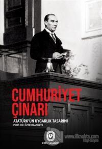 Cumhuriyet Çınarı - Atatürk'ün Uygarlık Tasarımı Özer Ozankaya
