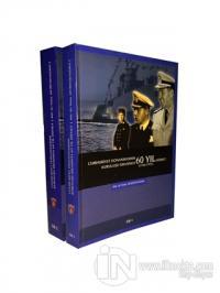 Cumhuriyet Donanmasının Kuruluşu Sırasında 60 Yıl Hizmet (2 Kitap Takım)