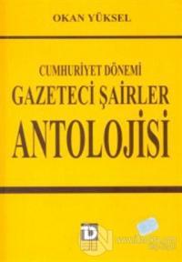 Cumhuriyet Dönemi Gazeteci Şairler Antolojisi %10 indirimli Okan Yükse