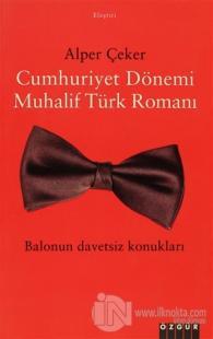Cumhuriyet Dönemi Muhalif Türk Romanı %10 indirimli Alper Çeker