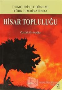 Cumhuriyet Dönemi Türk Edebiyatında Hisar Topluluğu