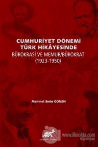 Cumhuriyet Dönemi Türk Hikayesinde Bürokrasi ve Memur/Bürokrat (1923-1350) (Ciltli)