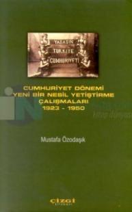 Cumhuriyet Dönemi Yeni Bir Nesil Yetiştirme Çalışmaları1923 - 1950 %10