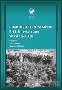 Cumhuriyet Döneminde Rize-2 Siyasi Temeller (1950-1980)