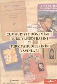 Cumhuriyet Döneminde Türk Yahudi Basını ve Türk Yahudilerinin Yayınlar