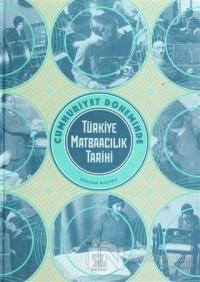 Cumhuriyet Döneminde Türkiye Matbaacılık Tarihi (Ciltli)