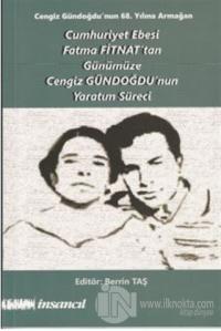 Cumhuriyet Ebesi Fatma Fitnat'tan Günümüze Cengiz Gündoğdu'nun Yaratım Süreci