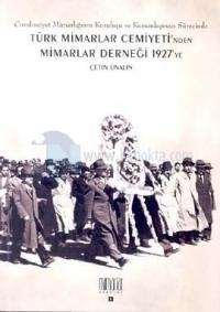 Cumhuriyet Mimarlığının Kuruluşu ve Kurumlaşması Sürecinde Türk Mimarlar Cemiyeti'nden Mimarlar Dern