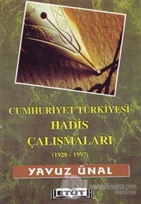 Cumhuriyet Türkiyesi Hadis Çalışmaları (1920-1997)