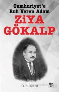 Cumhuriyet'e Ruh Veren Adam Ziya Gökalp