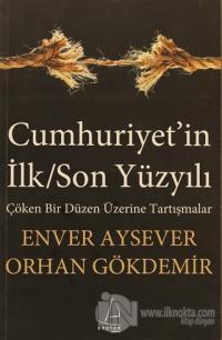 Cumhuriyet'in İlk/Son Yüzyılı