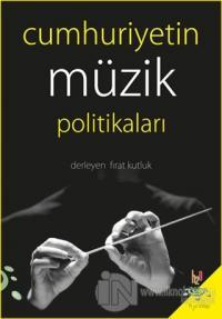 Cumhuriyetin Müzik Politikaları