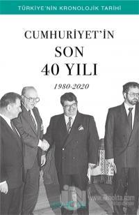 Cumhuriyet'in Son 40 Yılı (1980-2020)