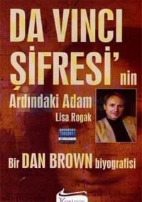 Da Vinci Şifresi'nin Ardındaki Adam Bir Dan Brown Biyografisi