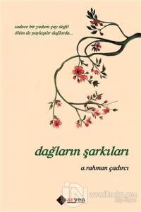 Dağların Şarkıları A. Rahman Çadırcı