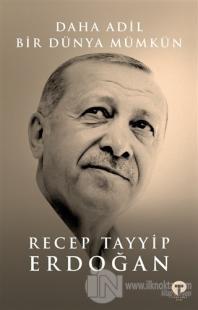 Daha Adil Bir Dünya Mümkün (Ciltli) Recep Tayyip Erdoğan