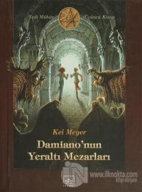Damiano'nun Yeraltı Mezarları (Ciltli) %72 indirimli Kai Meyer