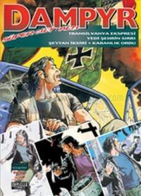 Dampyr Süper Cilt: 6 Transilvanya Ekspresi / Yedi Şehrin Sırrı / Şeytan İksiri / Karanlık Ordu