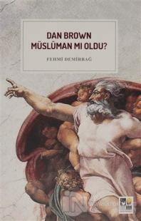 Dan Brown Müslüman mı Oldu ?