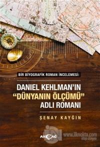 """Daniel Kehlman'ın """"Dünyanın Ölçümü"""" Adlı Romanı"""