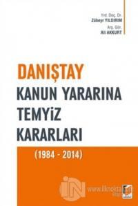 Danıştay Kanun Yararına Temyiz Kararları (1984 - 2014)
