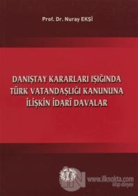 Danıştay Kararları Işığında Türk Vatandaşlığı Kanununa İlişkin İdari Davalar