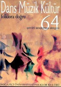 Dans Müzik KültürFolklora Doğru Sayı: 64